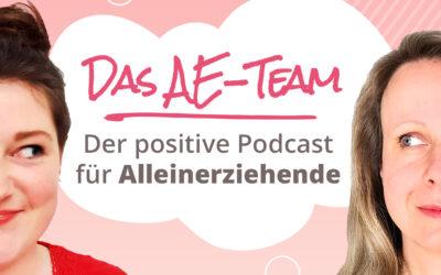 Das AE-Team: Der positive Podcast für Alleinerziehende